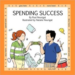 Spending Success: Chelsea and Jack Show Kids How to Make Tough Choices about Their Budgets