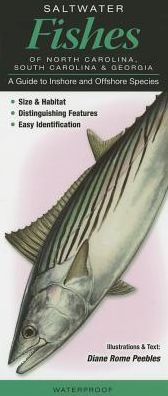 Saltwater Fishes North Carolina, South Carolina, Georgia: A Guide to Inshore and Offshore Species