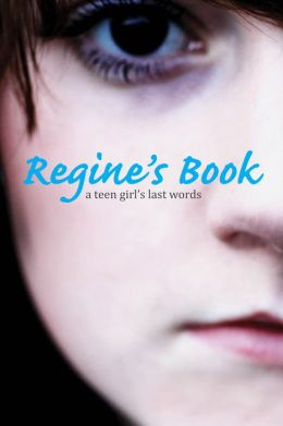 Regine's Book: A Teen Girl's Last Words (PagePerfect NOOK Book)