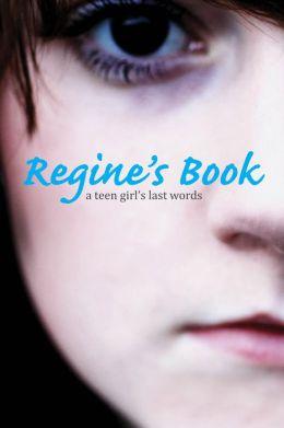Regine's Book: A Teen Girl's Last Words (PagePerfect NOOK Book)