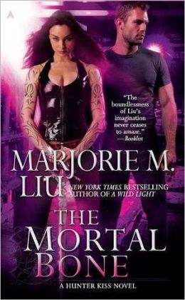 The Mortal Bone (Hunter Kiss Series #4)