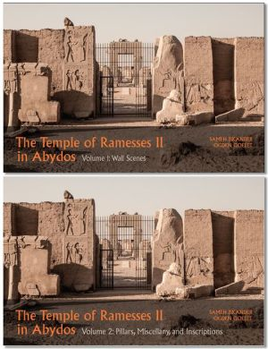 The Temple of Ramesses II in Abydos: Volume 1, Wall Scenes and Volume 2, Pillars, Miscellany, and Inscriptions