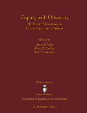 Coping with Obscurity: The Brown Workshop on Earlier Egyptian Grammar
