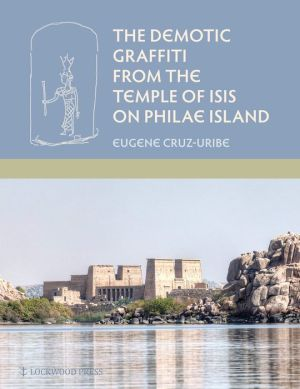 The Demotic Graffiti from the Temple of Isis on Philae Island