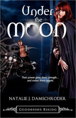 Under the Moon (Goddesses Rising Series #1)