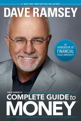 Dave Ramsey's Complete Guide to Money: The Handbook of Financial Peace University Dave Ramsey