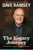 Book Cover Image. Title: The Legacy Journey:  A Radical View of Biblical Wealth and Generosity, Author: Dave Ramsey