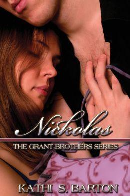 Nickolas: The Grant Brothers Series