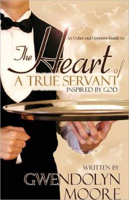 An Usher and Greeters Guide to the Heart of a True Servant