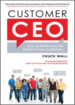 Customer CEO: How to Profit from the Power of Your Customers (Enhanced Edition)