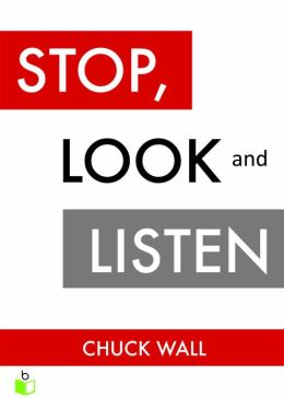 Stop, Look, & Listen: The Customer CEO Business Fable About How to Profit from the Power of Your Customers
