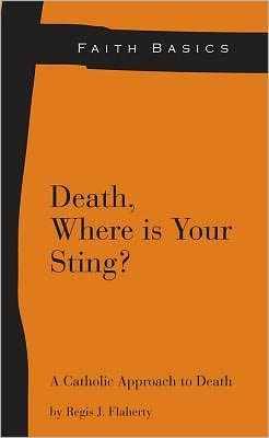 Death, Where Is your Sting: A Catholic Appraoch to Death