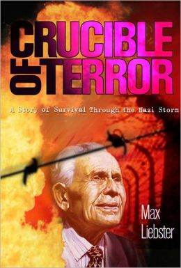 Crucible of Terror: A Story of Survival Through the Nazi Storm