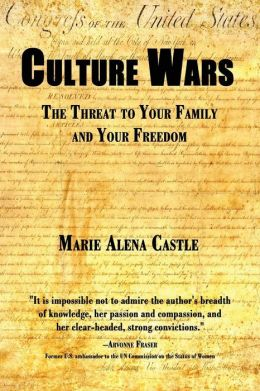 Culture Wars: The Threat to Your Family and Your Freedom