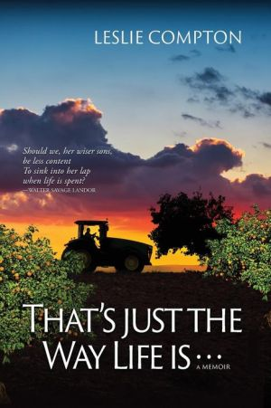 That's Just the Way Life Is...: A Memoir