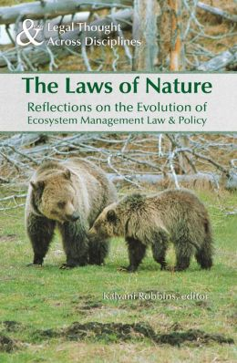 The Laws of Nature: Reflections on the Evolution of Ecosystem Management Law & Policy