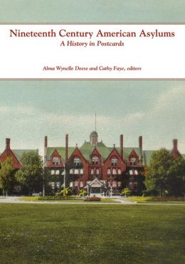 Nineteenth and Twentieth Century American Asylums and Hospitals: Postcards, Public Perception, and Purpose