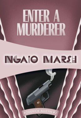 Enter a Murderer: Inspector Roderick Alleyn #2