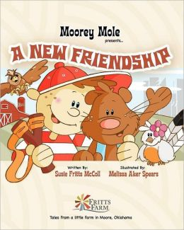 Moorey Mole Presents... A New Friendship