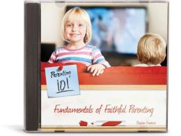 Fundamentals of Faithful Parenting