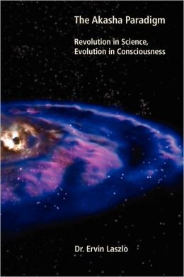 The Akasha Paradigm In Science