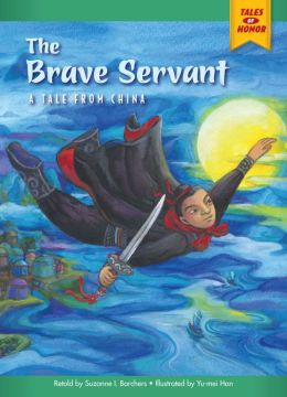 The Brave Servant: A Tale from China