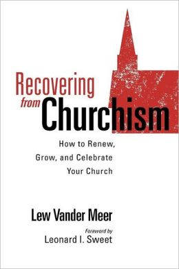 Recovering From Churchism