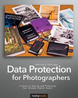 Data Protection for Photographers: A Guide to Storing and Protecting Your Valuable Digital Assets