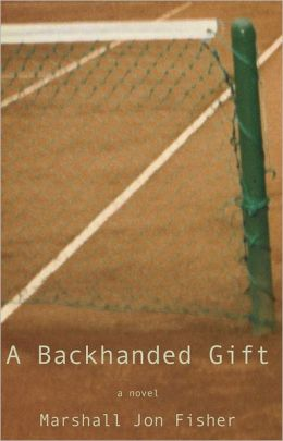 A Backhanded Gift: A Novel