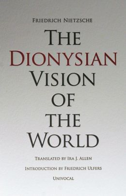 The Dionysian Vision of the World