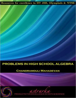 Problems in High School Algebra