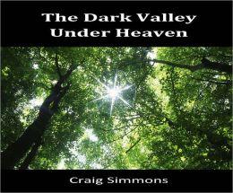 The Dark Valley Under Heaven
