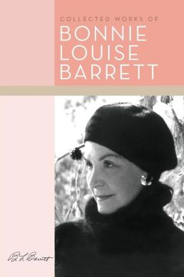 Collected Works of Bonnie Louise Barrett