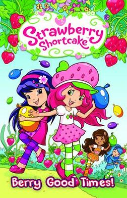 Strawberry Shortcake, Volume 2: Berry Good Times