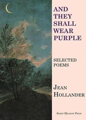 And They Shall Wear Purple: New and Selected Poems