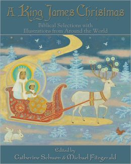 A King James Christmas: Biblical Selections with Illustrations from Around the World