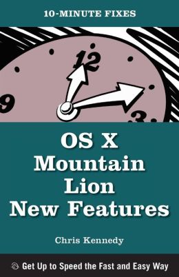 Use OS X Mountain Lion's New Features: 10-Minute Fixes