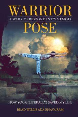 Warrior Pose: How Yoga (Literally) Saved My Life