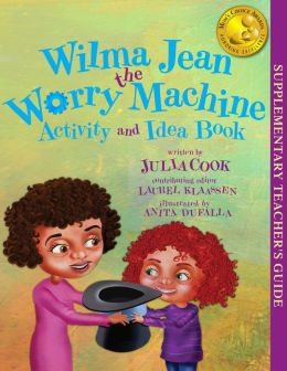 Wilma Jean - the Worry Machine Activity and Idea Book