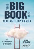Book Cover Image. Title: The Big Book of Near-Death Experiences:  The Ultimate Guide to What Happens When We Die, Author: P.M.H. Atwater