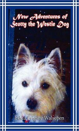 New Adventures Of Scotty The Westie Dog