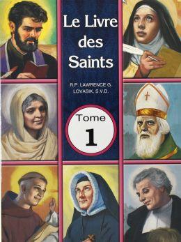 Le Livre De Saints Tome 1