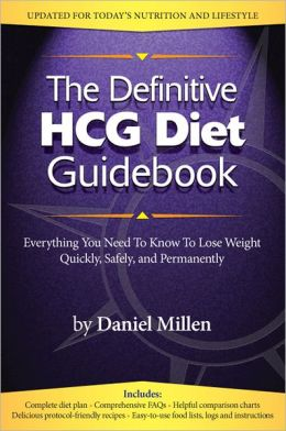 The Definitive HCG Diet Guidebook: Everything You Need To Know To Lose Weight Quickly, Safely, and Permanently