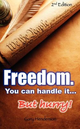 Freedom. You Can Handle It. But Hurry!