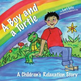 A Boy and a Turtle: A Relaxation Story Teaching Young Children Visualization Techniques to Increase Creativity While Lowering Stress and Anxiety Lev