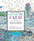 Book Cover Image. Title: Color Me Calm:  100 Coloring Templates for Meditation and Relaxation, Author: Lacy Mucklow
