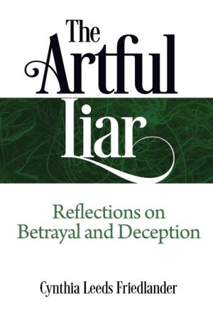 The Artful Liar: Reflections on betrayal and deception