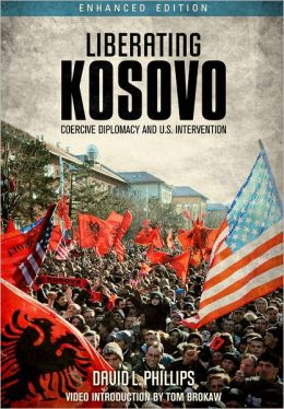 Liberating Kosovo: Coercive Diplomacy and U.S. Intervention (Enhanced Edition)