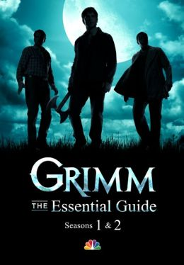 Grimm: The Essential Guide (PagePerfect NOOK Book)