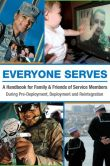 Book Cover Image. Title: Everyone Serves:  A Handbook for Family &amp; Friends of Service Members: During Pre-Deployment, Deployment and Reintegration, Author: Blue Star Families